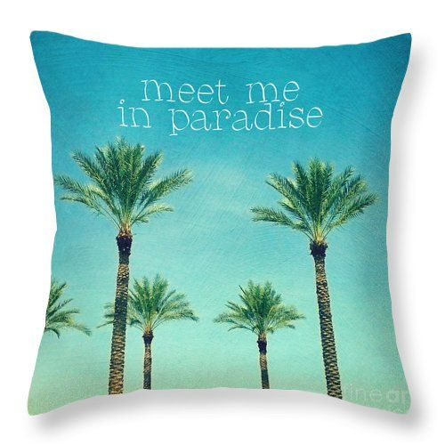 Meet Me in Paradise - Palm Trees Throw Pillow by Sylvia Cook $26.00