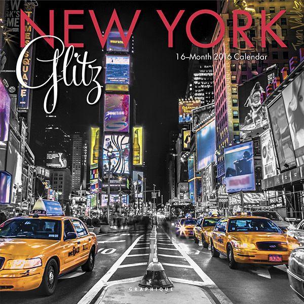 2016 New York City Wall Calendar, Glitz Enjoy the lights, sights