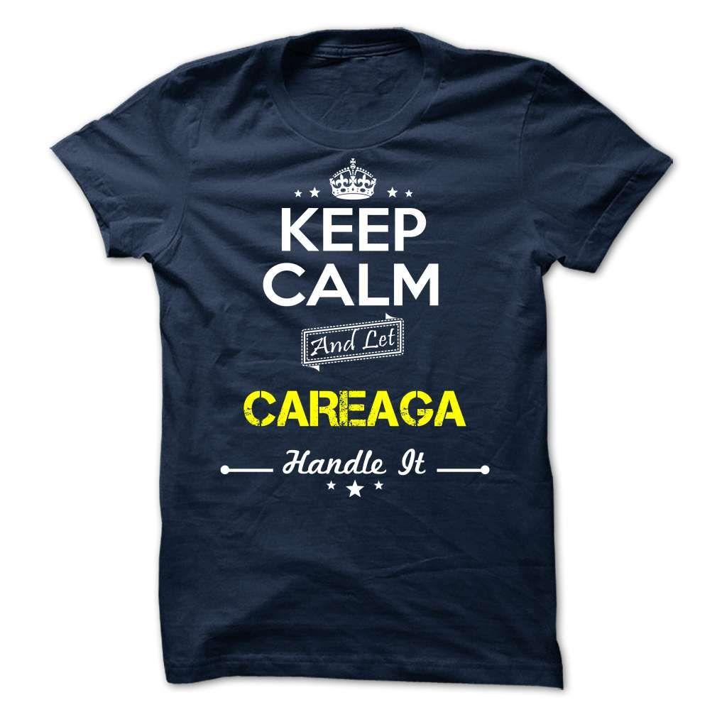 [Hot tshirt name printing] CAREAGA -keep calm  Tshirt-Online  CAREAGA  Tshirt Guys Lady Hodie  SHARE and Get Discount Today Order now before we SELL OUT  Camping careaga