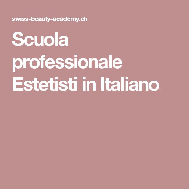 Scuola professionale Estetisti in Italiano
