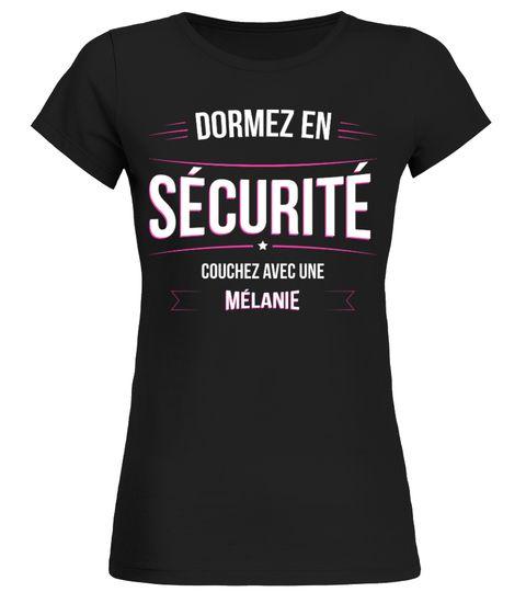 # Melanie - Dormez en sécurité .  T-Shirt collector