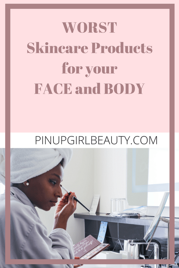 4 Worst Skincare Products For Your Face And Body Face And Body Skin Care Body