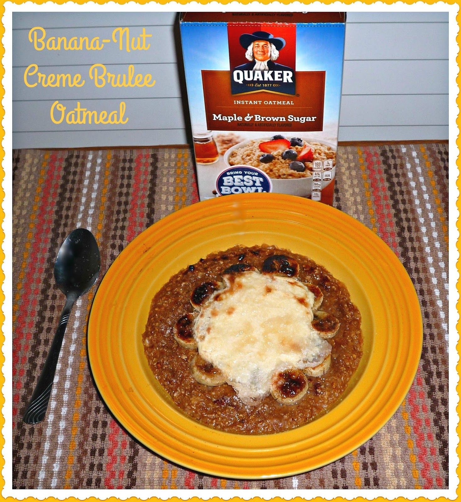 The Weekend Gourmet: Banana-Nut Creme Brulee Oatmeal Featuring Quaker® Oats #BringYourBestBowl #Target #ad