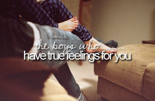 Have true feelings for you