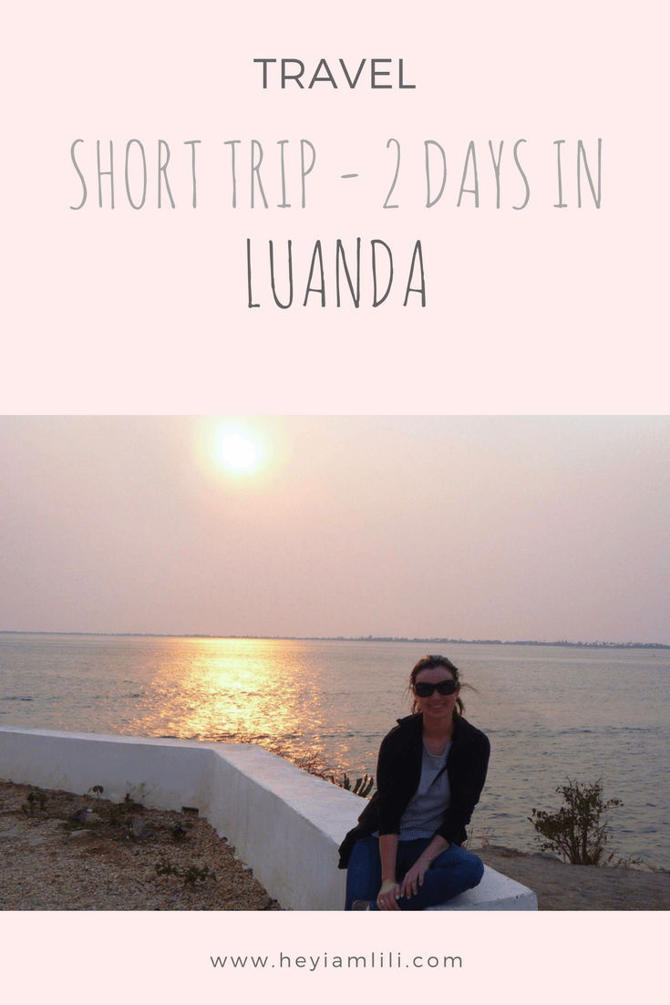 Crew Life 2 Days In Luanda Hey I Am Lili Short Trip Luanda Africa Travel