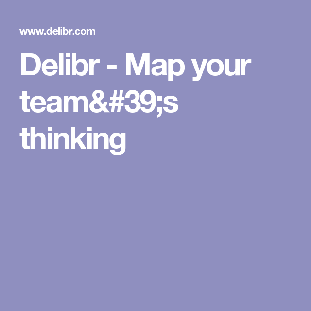 Delibr - Map your team's thinking