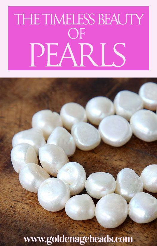 The Timeless Beauty Of Pearls Golden Age Beads Pearls Creating Jewelry Freshwater Pearls