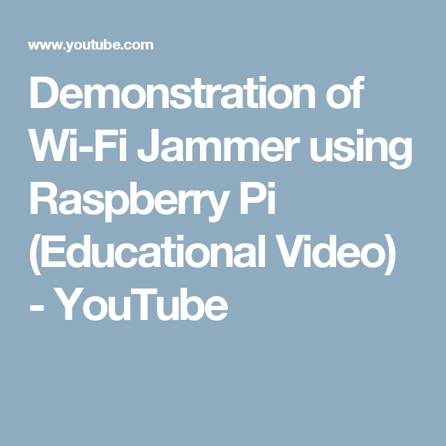 Demonstration of Wi-Fi Jammer using Raspberry Pi (Educational Video