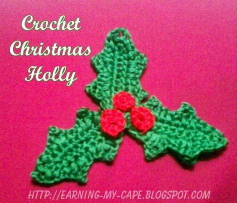 Earning My Cape Christmas Holly Free Crochet Pattern Crafts