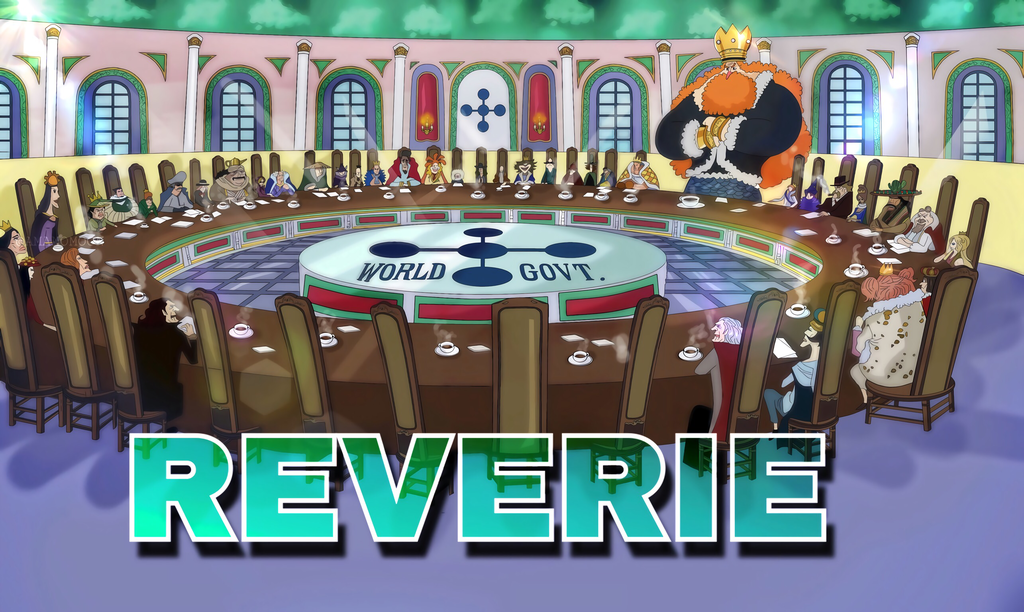 One Piece Chapter 908 Reverie Round Tables King By Amanomoon One Piece Chapter Reverie One Piece