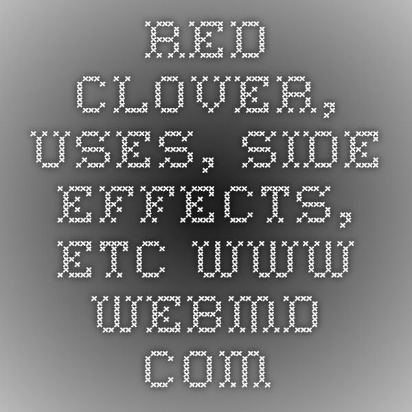 Red Clover, Uses, Side Effects, etc.   www.webmd.com