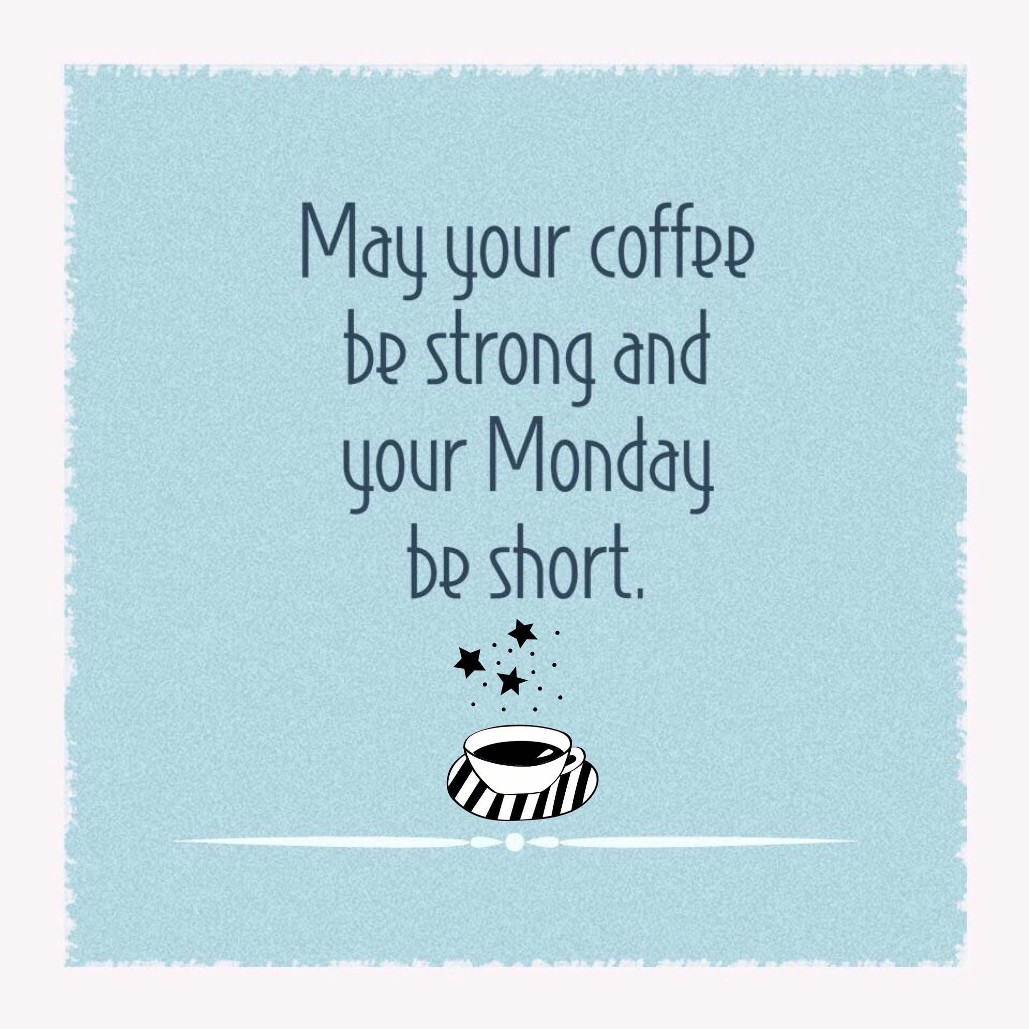 Monday Coffee Carry On You Ve Got This Monday Quotes Monday Morning Quotes Monday Humor