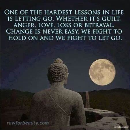 Buddhist Quote Its Hard As Hell To Let Go Of Lovewhen It Comes