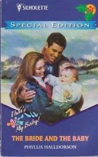 The Bride and the Baby: 999 (Special Edition) By Phyllis Halldorson