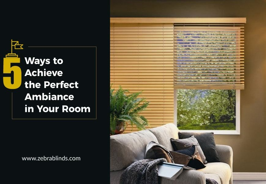Roman Blinds 5 Ways To Achieve The Perfect Ambiance In Your Room Modern Window Coverings Custom Window Coverings Roman Blinds