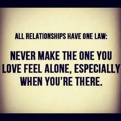Never Make Her Him Feel Alone Quotes Words Inspirational Quotes