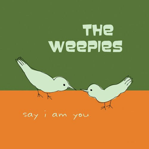the weepies.