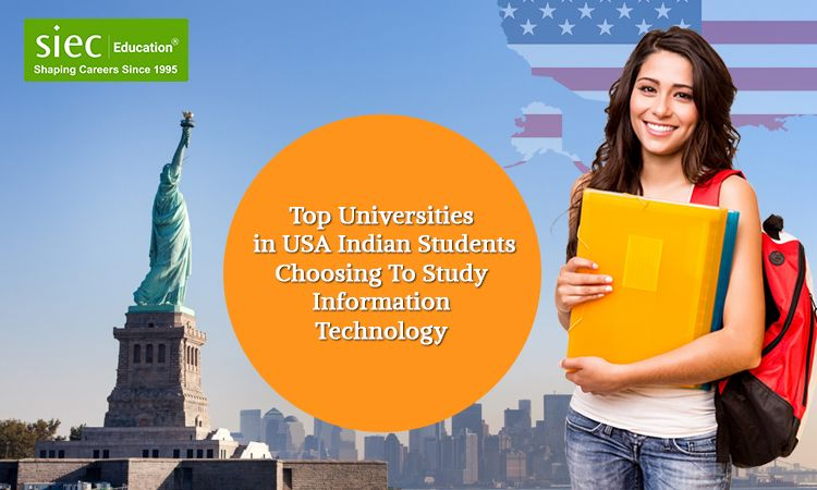 Top Universities In Usa Indian Students Choosing To Study Information Technology Usa University Top Universities Student