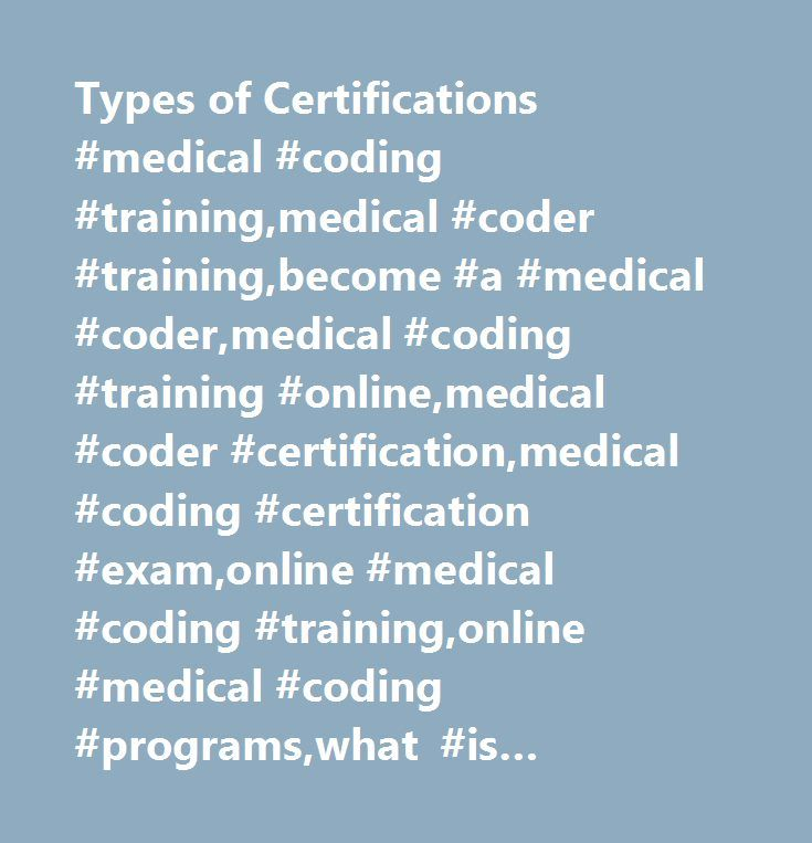Types Of Certifications Medical Coding Trainingmedical Coder