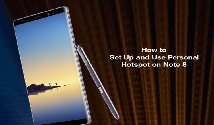 How to Set Up and Use Wifi Hotspot on Note 8 Wifi
