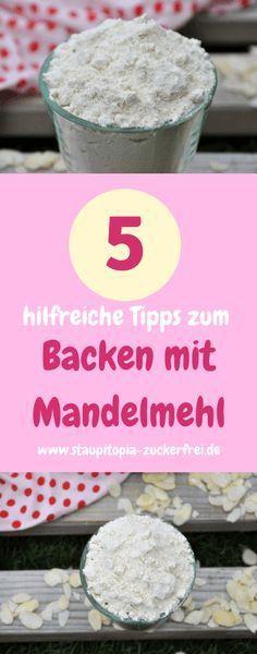 5 hilfreiche Tipps zum Backen mit Mandelmehl – Staupitopia Zuckerfrei
