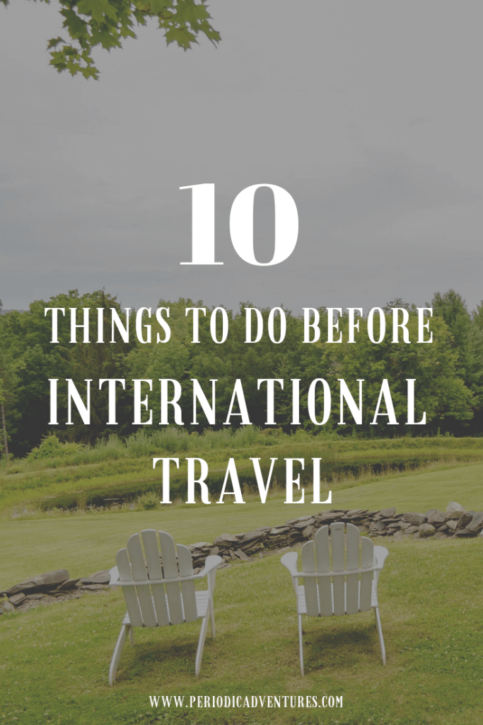 10 Things To Do Before Traveling Internationally Best Travel