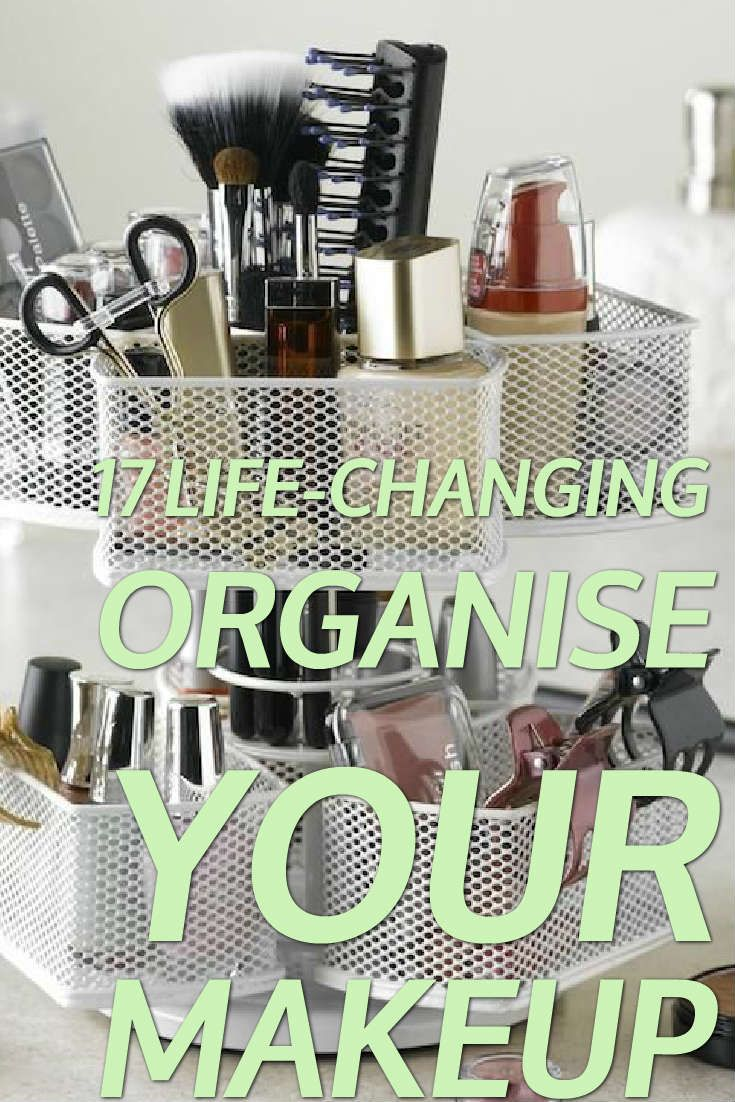 17 LifeChanging Ways To Organise Your Makeup This Weekend