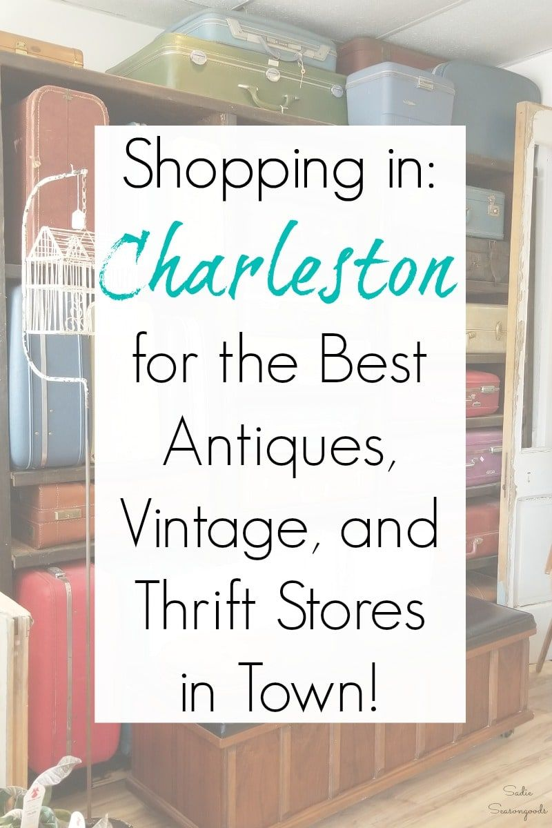 Charleston Sc Antique Stores Thrift Stores And Architectural Salvage Charleston Sc Things To Do Antique Stores Thrifting