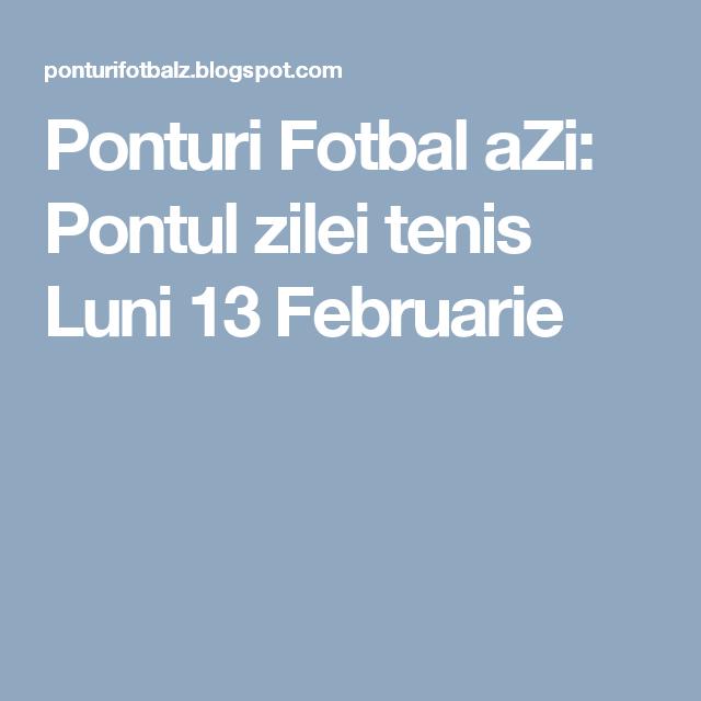 Ponturi Fotbal aZi: Pontul zilei tenis Luni 13 Februarie