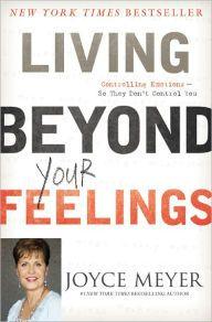 Great read! Living Beyond your Feelings Joyce Meyer