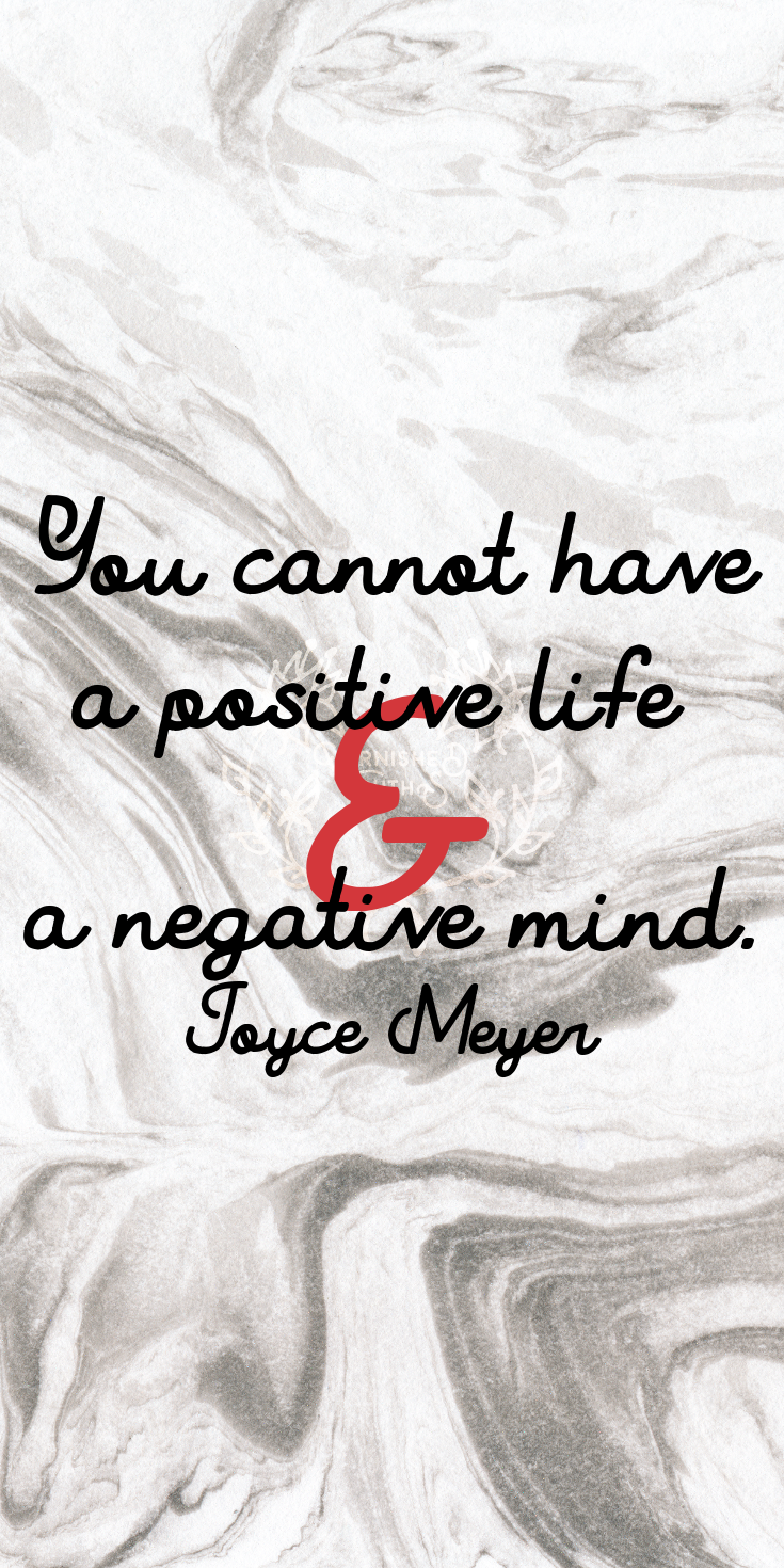 "Joyce Meyer Enjoying Everyday Life Quotes You Cannot Have A Positive Life & A Negative Mind."" Joyce Meyer"