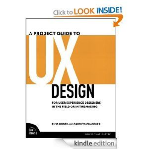 Amazon Com A Project Guide To Ux Design For User Experience Designers In The Field Or In The Making User Experience Design Web Design Basics Web Design Books