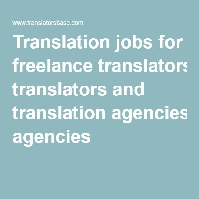 Translation Jobs For Freelance Translators And Translation Agencies