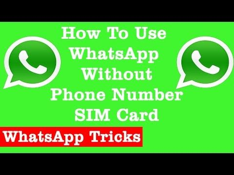 How To Use Whatsapp Without Phone Number Sim Card Best Whatsapp Tricks Technology Magazines Sims Phone Numbers