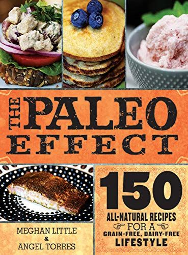 pdf The Paleo Effect 150 AllNatural Recipes for a GrainFree DairyFree Lifestyle,download The Paleo Effect 150 AllNatural Recipes for a GrainFree DairyFree Lifestyle, book The Paleo Effect 150 AllNatural Recipes for a GrainFree DairyFree Lifestyle Free download pdf, download The Paleo Effect 150 AllNatural Recipes for a GrainFree DairyFree Lifestyle, The Paleo Effect 150 AllNatural Recipes for a GrainFree DairyFree Lifestyle pdf, The Paleo Effect 150 AllNatural Recipes for a GrainFree DairyFree L