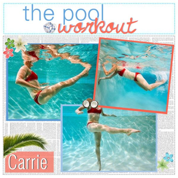 The Pool Workout By Crystal Waves On Polyvore Pool Workout Swimming Pool Exercises Aqua Fitness