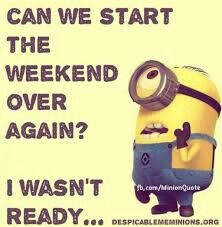 Where Did The Weekend Go Minions Funny Funny Quotes Funny Minion Quotes