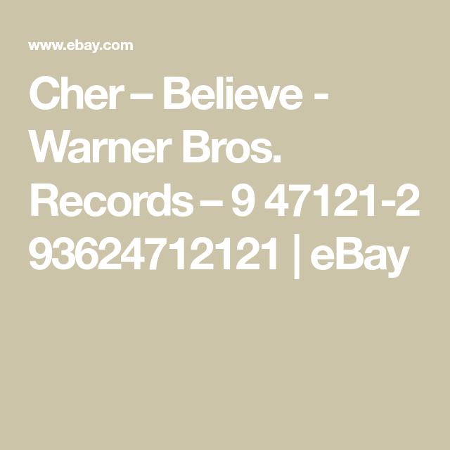 Cher – Believe - Warner Bros. Records – 9 47121-2 93624712121 | eBay