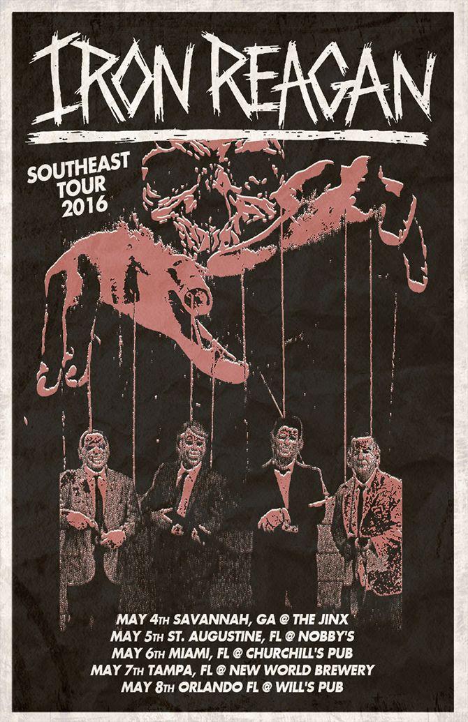Iron Reagan Announce Southeast Tour Dates Tour Posters Tours Southeast