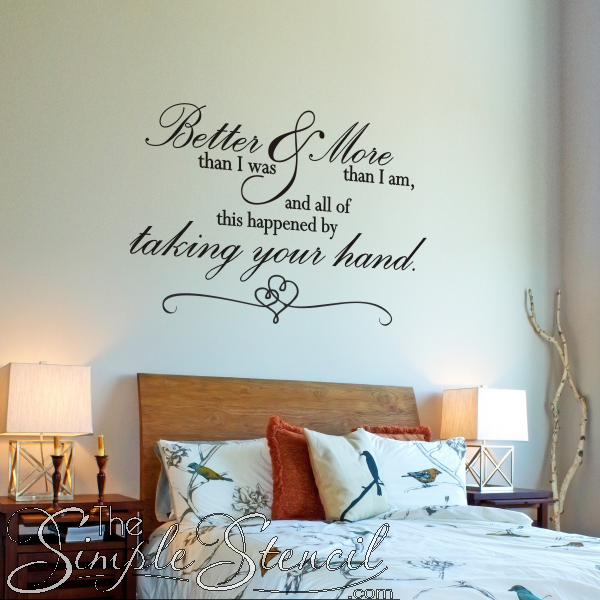 Better Than I Was More Than I Am Romantic Wall Quote Romantic Wall Quotes Vinyl Wall Decals Bedroom Wall Quotes Bedroom