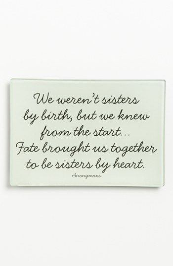 I Have No Biological Sisters But I Have Two Friends That I Consider Family Sister Love Quotes Sister Quotes Bff Quotes