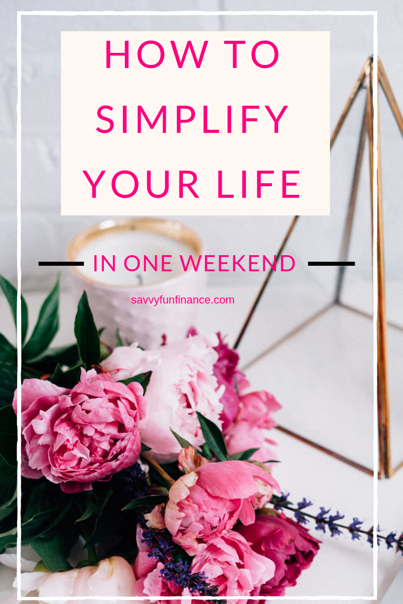 How to Simplify Your Life (In One Weekend Simplify, How