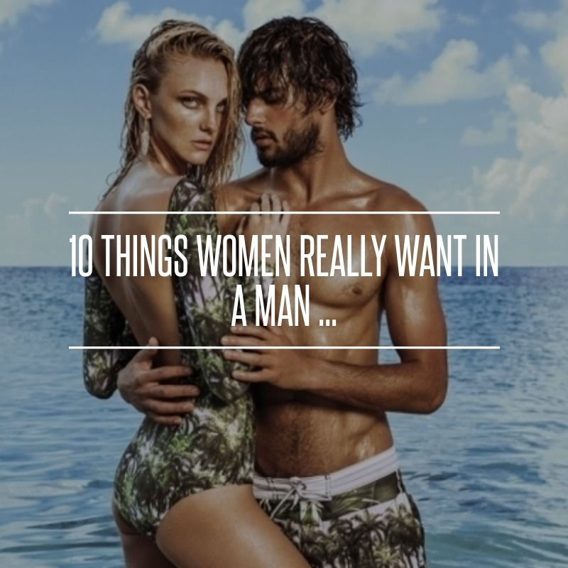 10 things women love on a man ten attractive items to - 800×800