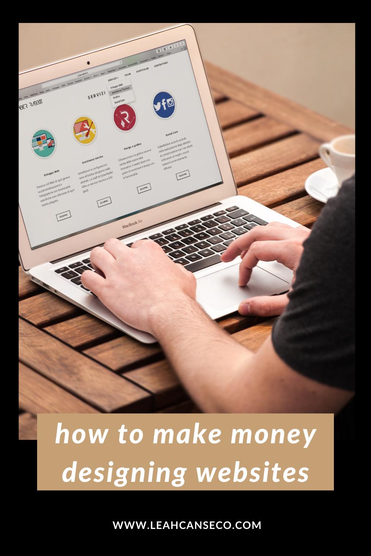 How To Make Money Designing Websites Create Website How To Make Money Web Design Agency