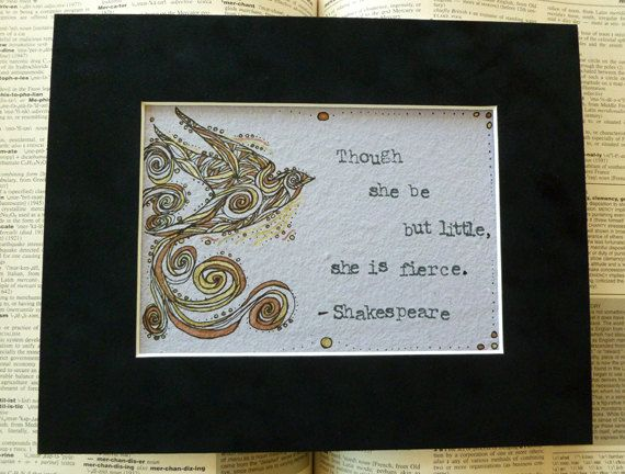 Shakespeare Quote  Fierce  Matted Ink by ThreeSummerDaysShop, $72.00