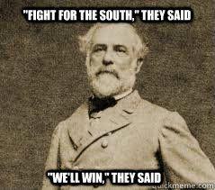 475c726cb2d267771de10dd7b0638038 funny civil war meme robert e lee memes quickmeme history