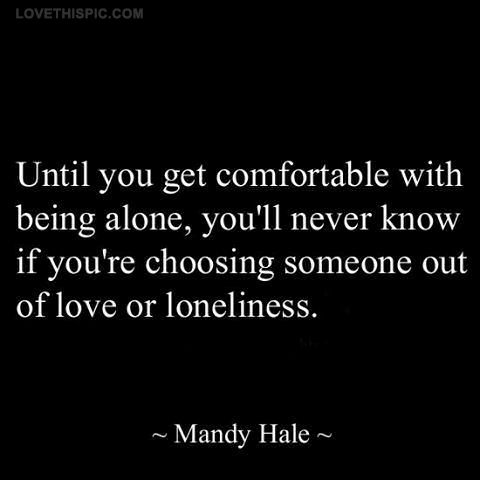 9d5a41de8d2 comfortable with being alone quotes quote life wise alone advice lifequotes  lifelessons wisdom