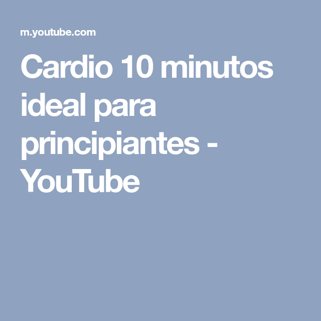 Cardio 10 Minutos Ideal Para Principiantes Youtube Pilates Video Yoga Fitness Cardio