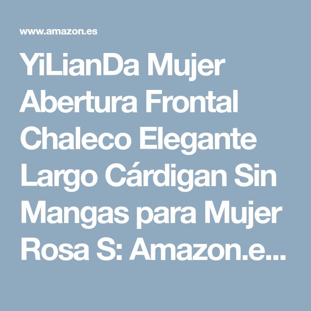 YiLianDa Mujer Abertura Frontal Chaleco Elegante Largo Cárdigan Sin Mangas  para Mujer Rosa S  Amazon 3382587d6e6a