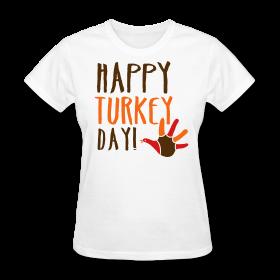 Happy Turkey Day! t-shirt http://kreativeinkinder.spreadshirt.com/